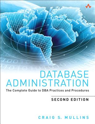 Database Administration By Mullins, Craig S.