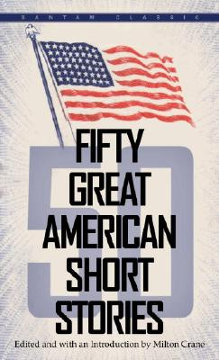 Fifty Great American Short Stories By Crane, Milton (EDT)