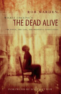 Wilkie Collins's The Dead Alive By Warden, Rob/ Collins, Wilkie
