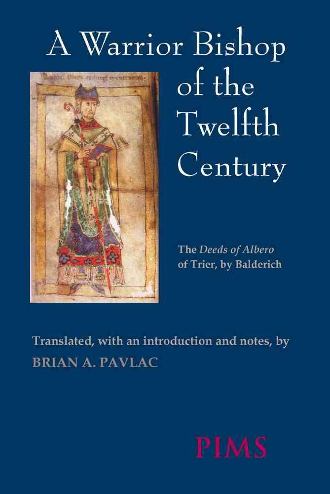 A Warrior Bishop of the Twelfth Century By Balderich/ Pavlac, Brian A. (TRN)