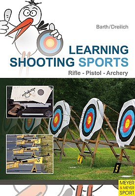 Learning Shooting Sports By Barth, Kathrin/ Breilich, Beate